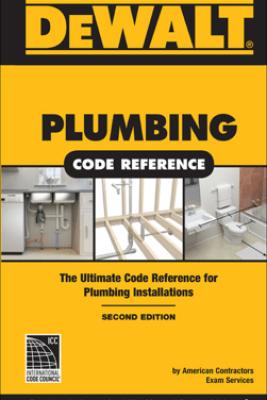 DEWALT Plumbing Code Reference 2e - American Contractors Exam