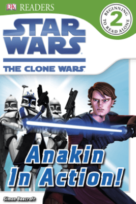 DK Readers L2: Star Wars: The Clone Wars: Anakin in Action! (Enhanced Edition) - Simon Beecroft