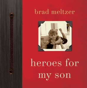 Heroes for My Son - Brad Meltzer pdf download