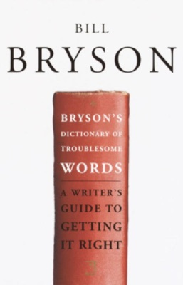 Bryson's Dictionary of Troublesome Words - Bill Bryson pdf download