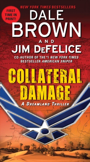 Collateral Damage: A Dreamland Thriller by Dale Brown & Jim DeFelice PDF Download