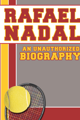 Rafael Nadal - Belmont & Belcourt Biographies