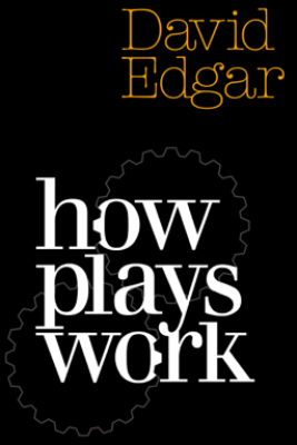 How Plays Work - David Edgar