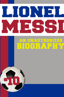 Lionel Messi - Belmont & Belcourt Biographies
