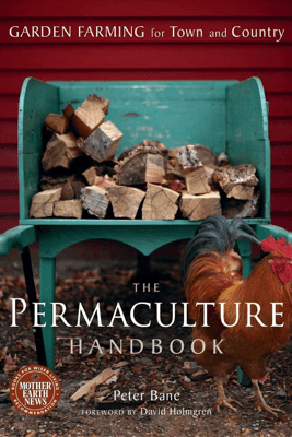 The Permaculture Handbook - Peter Bane
