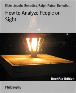 How to Analyze People on Sight - Elsie Lincoln Benedict & Ralph Paine Benedict pdf download