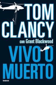 Vivo o muerto - Grant Blackwood & Tom Clancy pdf download