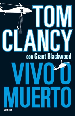 Vivo o muerto - Grant Blackwood & Tom Clancy pdf download