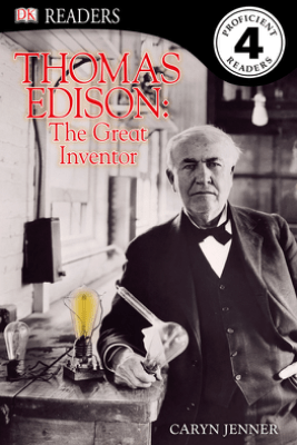 DK Readers: Thomas Edison: The Great Inventor  - Caryn Jenner