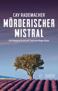 Mörderischer Mistral - Cay Rademacher pdf download