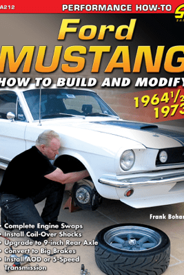 Ford Mustang Performance Projects: 1964 1/2 - 1973 - Frank Bohanan