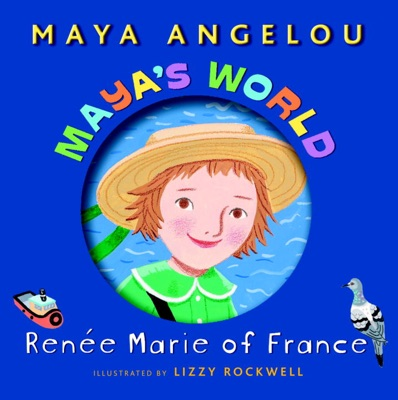 Maya's World: Renée Marie of France - Maya Angelou & Lizzy Rockwell pdf download