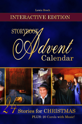 Storybook Advent Calendar Interactive Edition - Lewis Brech, Laura D Lewis & Michael Brech