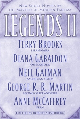 Legends II - Robert Silverberg, Terry Brooks, Diana Gabaldon, Neil Gaiman, George R.R. Martin, Anne McCaffrey, Robin Hobb, Orson Scott Card, Tad Williams, Raymond E. Feist & Elizabeth Haydon pdf download