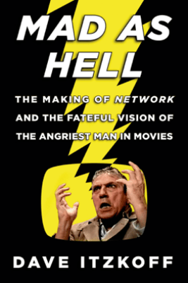Mad as Hell - Dave Itzkoff