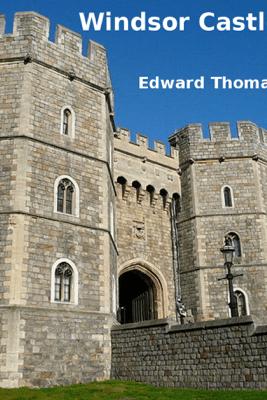 Windsor Castle - Edward Thomas