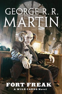 Fort Freak - George R.R. Martin, Melinda Snodgrass & Wild Cards Trust pdf download