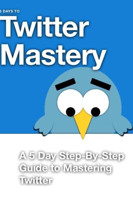 5 Days to Twitter Mastery - Brian Myrick