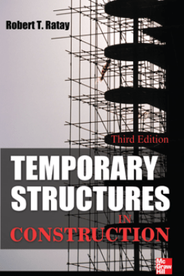 Temporary Structures in Construction, Third Edition - Robert Ratay