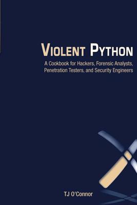 Violent Python - TJ O'Connor