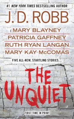 The Unquiet - J. D. Robb, Mary Blayney, Patricia Gaffney, R.C. Ryan & Mary Kay Mccomas pdf download