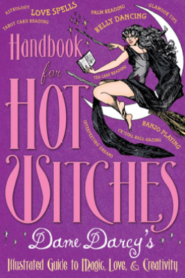 Handbook for Hot Witches - Dame Darcy