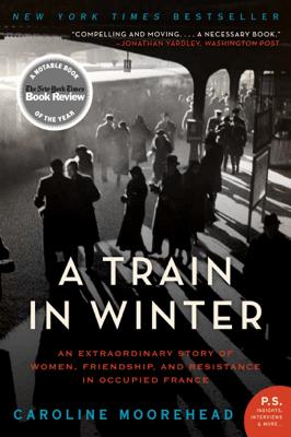 A Train in Winter - Caroline Moorehead pdf download