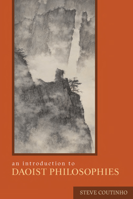 An Introduction to Daoist Philosophies - Steve Coutinho