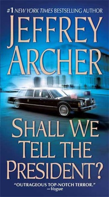 Shall We Tell the President? - Jeffrey Archer pdf download