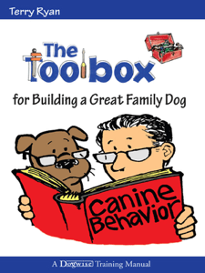 The Toolbox For Building a Great Family Dog - Terry Ryan pdf download