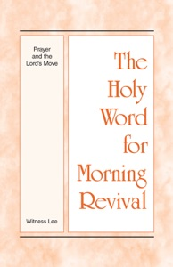 The Holy Word for Morning Revival - Prayer and the Lord's Move - Witness Lee pdf download