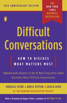 Difficult Conversations - Douglas Stone, Bruce Patton & Sheila Heen pdf download