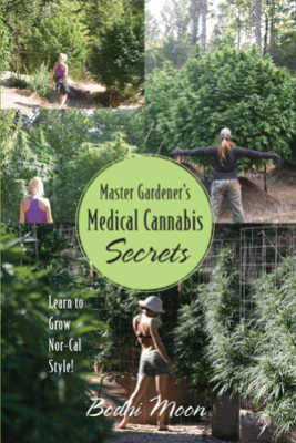 Master Gardener's Medical Cannabis Secrets - Bodhi Moon