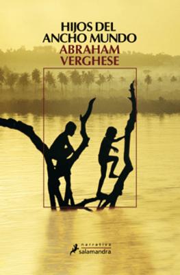Hijos del ancho mundo - Abraham Verghese pdf download