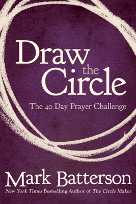 Draw the Circle - Mark Batterson