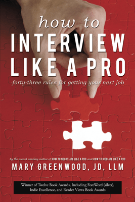 How To Interview Like A Pro - Mary Greenwood, JD, LLM