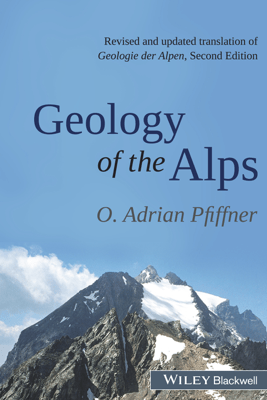Geology of the Alps - O. Adrian Pfiffner