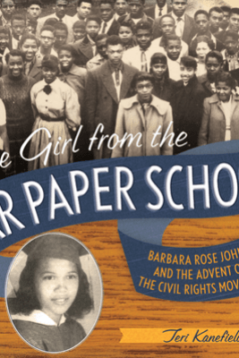 The Girl from the Tar Paper School - Teri Kanefield