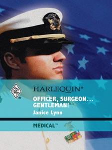 Officer, Surgeon...Gentleman! - Janice Lynn pdf download