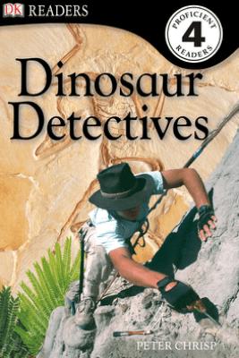 DK Readers L4: Dinosaur Detectives (Enhanced Edition) - Peter Chrisp