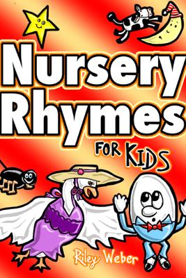 Nursery Rhymes for Kids - Riley Weber