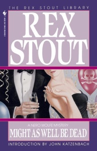 Might as Well Be Dead - Rex Stout pdf download
