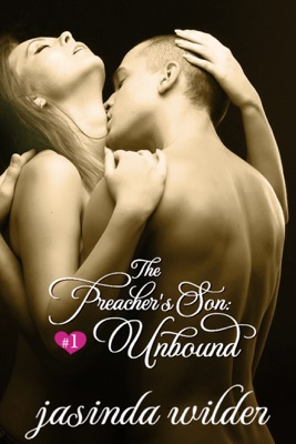 The Preacher's Son #1: Unbound - Jasinda Wilder pdf download