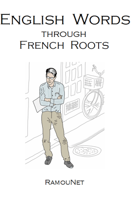 English Vocabulary through French Roots - Renaud Bouret
