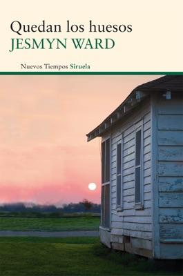 Quedan los huesos - Jesmyn Ward pdf download