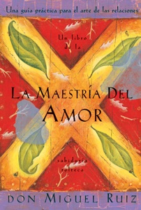 La Maestría del Amor - Don Miguel Ruiz pdf download