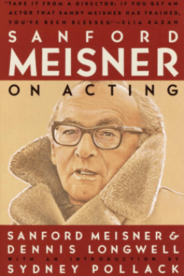 Sanford Meisner on Acting - Sanford Meisner, Dennis Longwell & Sydney Pollack