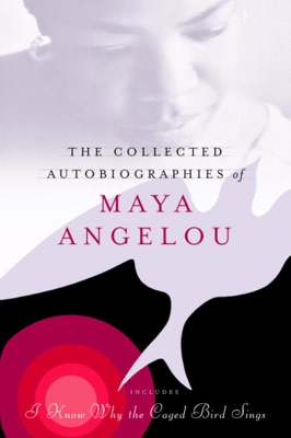 The Collected Autobiographies of Maya Angelou - Maya Angelou pdf download