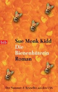 Die Bienenhüterin - Sue Monk Kidd pdf download