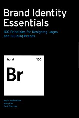 Brand Identity Essentials - Kevin Budelmann, Yang Kim & Curt Wozniak